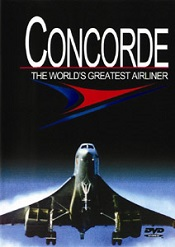 """Concorde The World's Greatest Airliner"""