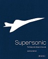 """Supersonic the design and lifestyle of Concorde"""