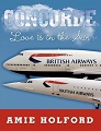 """Concorde Love is in the Air"" Amie HOLFORD"